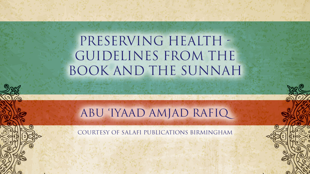 Preserving Health - Guidelines From The Book and The Sunnah | Abu Iyaad | Birmingham